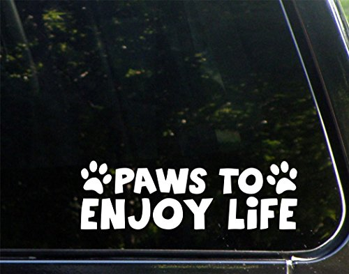 Paws To Enjoy Life - 8-3/4' x 2-3/4' - Decal Sticker for Cell Phones,Windows, Bumpers, Laptops, Glassware etc.