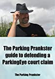 The Parking Prankster Guide to Defending a ParkingEye Court Case
