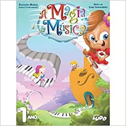 Magia da Musica. Fundamental 1º Ano - Coleção Educação