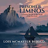 The Prisoner of Limnos: A Penric & Desdemona Novella in the World of the Five Gods