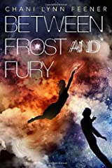 Between Frost and Fury (The Xenith Trilogy) Hardcover