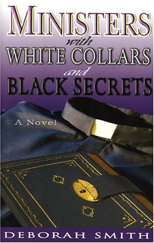 Ministers with White Collars and Black Secrets: A Novel