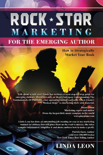 Book: Rock Star Marketing for the Emerging Author by Linda Leon