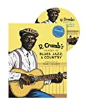 R. Crumb's Heroes of Blues, Jazz & Country(R. Crumb)