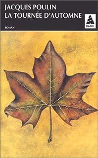 La tournée d'automne : roman, Poulin, Jacques