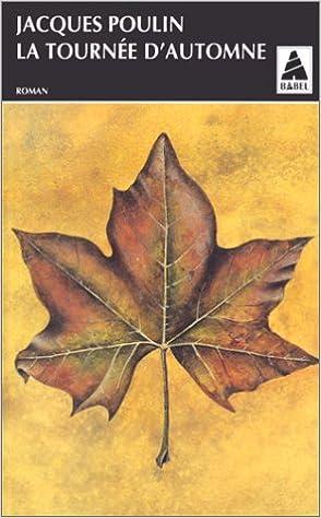 La tournée d'automne - Poulin Jacques