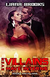 Even Villains Have Interns (Heroes and Villains Book 3)