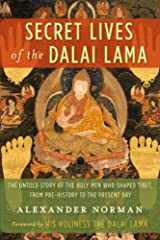 Secret Lives of the Dalai Lama: The Untold Story of the Holy Men Who Shaped Tibet, from Pre-history to the Present Day Kindle Edition