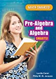 Pre-Algebra and Algebra Smarts!, Lucille Caron and Philip M. Jacques, 0766039382