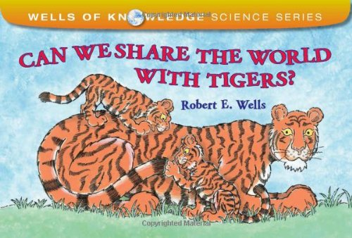 Can We Share the World with Tigers