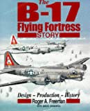 The B-17 Flying Fortress Story, David Osborne and Roger A. Freeman, 1854093010