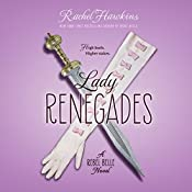 Lady Renegades: A Rebel Belle Novel | Rachel Hawkins