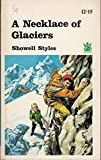 img - for A necklace of glaciers book / textbook / text book