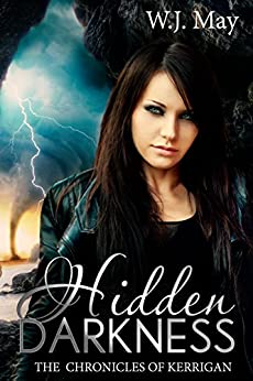 Hidden Darkness: Paranormal Fantasy Romance with Action & Adventure (The Chronicles of Kerrigan Book 7) by [May, W.J.]