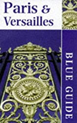BLUE GUIDE: PARIS AND VERSAILLES.