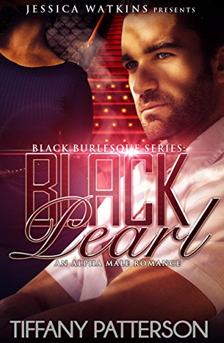 Black Pearl, Book 1 of the Black Burlesque Series: a BBW, BWWM, Alpha Male ()