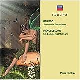 Berlioz: Symphonie Fantastique. Mendelssohn: A Midsummer Nights Dream