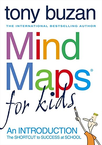 Mind Maps for Kids: The Shortcut to Success at School: An Introduction
