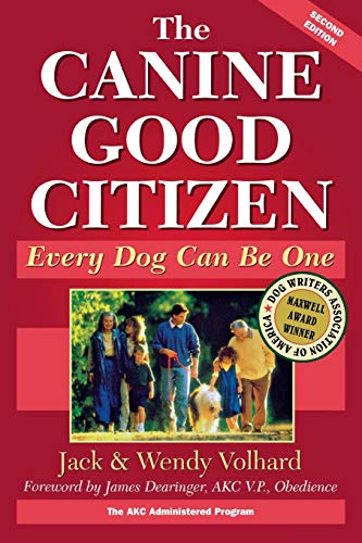 The Canine Good Citizen: Every Dog Can Be One, Second Edition Paperback – July 1, 1997