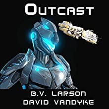 Outcast: Star Force, Book 10 Audiobook by B. V. Larson, David VanDyke Narrated by Mark Boyett