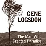 The Man Who Created Paradise: A Fable | Gene Logsdon