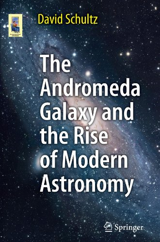 The Andromeda Galaxy and the Rise of Modern Astronomy (Astronomers' Universe)