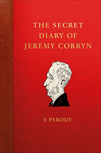 The Secret Diary of Jeremy Corbyn: A Parody -