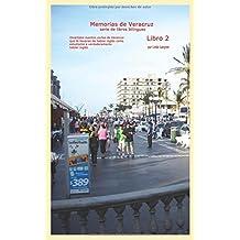 Memorias de Veracruz Libro 2: Divertidos cuentos cortos de Veracruz que te llevaran de hablar inglés como estudiante a verdaderamente hablar inglés ... serie de libros bilingües) (Spanish Edition)