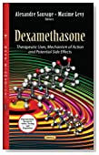 Dexamethasone: Therapeutic Uses, Mechanism of Action and Potential Side Effects (Pharmacology - Research, Safety Testing and Regulation)