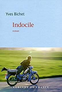 Indocile, Bichet, Yves