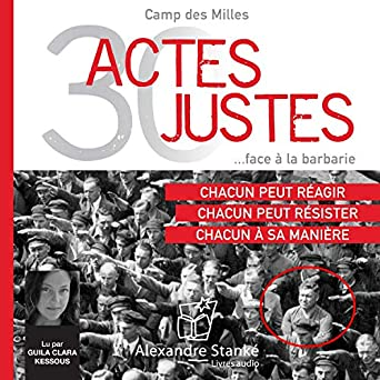 Amazon Com 30 Actes Justes Face A La Barbarie Audible