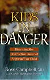 img - for Kids in Danger: Disarming the Destructive Power of Anger in Your Child book / textbook / text book