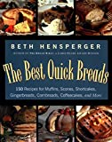 Best Quick Breads: 150 Recipes for Muffins, Scones, Shortcakes, Gingerbreads, Cornbreads, Coffeecakes, and More
