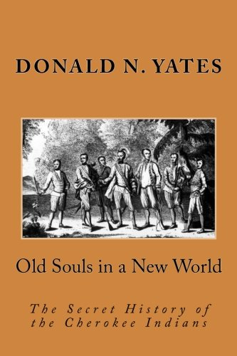 Old Souls in a New World: The Secret History of the Cherokee Indians (Cherokee Chapbooks # 7) (Soul Of An Indian)