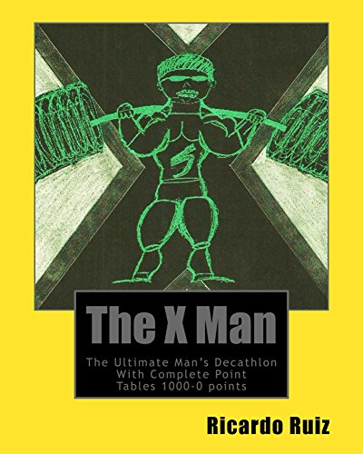 The X Man The Decisive Man's Decathlon with Complete Point Tables 1000- 0 points