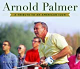 img - for Arnold Palmer: A Tribute to an American Icon book / textbook / text book