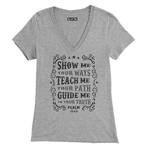 Show Me Your Ways Teach Me Your Path Guide Me In Your Truth Bible Quote Femme T-shirt