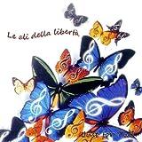 Le Ali Della Liberta' (Viva La Vita)