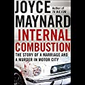Internal Combustion: The Story of a Marriage and a Murder in the Motor City Audiobook by Joyce Maynard Narrated by Janey Ivey