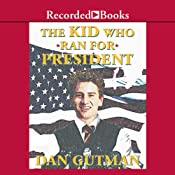 The Kid Who Ran for President | Dan Gutman