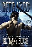Betrayed (Hidden Worlds Book 1)