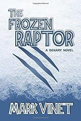 The Frozen Raptor (Denary Novels) Paperback
