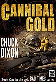 Cannibal Gold: Bad Times Book 1