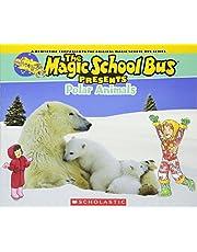 Magic School Bus Presents: Polar Animals: A Nonfiction Companion to the Original Magic School Bus Series