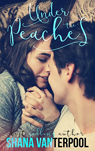 Under The Peaches (Teaching Love Series Book 1)