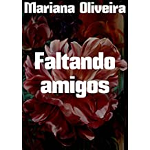 Faltando amigos (Portuguese Edition)