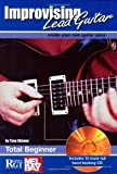 Improvising Lead Guitar: Total Beginner with CD (Audio)
