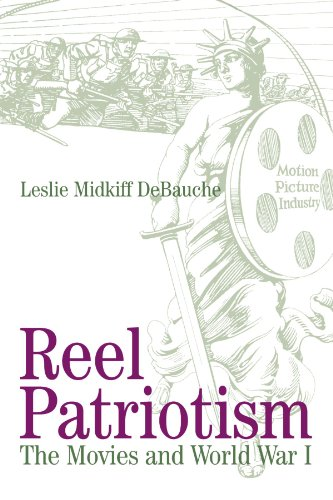 Reel Patriotism: The Movies and World War I (Wisconsin Studies in Film)