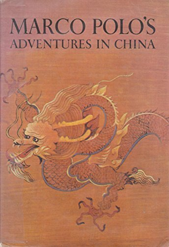 Marco Polo's Adventures In China by Milton Rugoff (1964) Hardcover