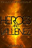 Heroes & Vallenez (In the World of Barneby Knotts Book 1)